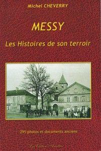 MESSY, Les histoires de son terroir