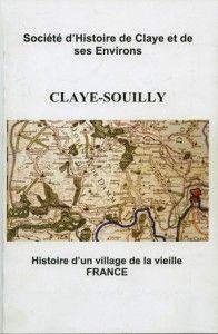 CLAYE-SOUILLY. Histoire d'un village de la vieille France