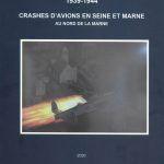 1939-1944. Crashes d'avions en Seine et Marne.